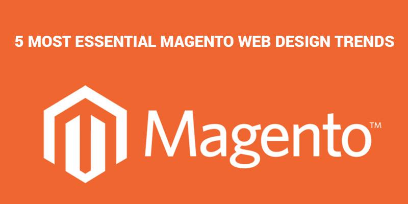 5-Most-Essential-Magento-Web-Design-Trends