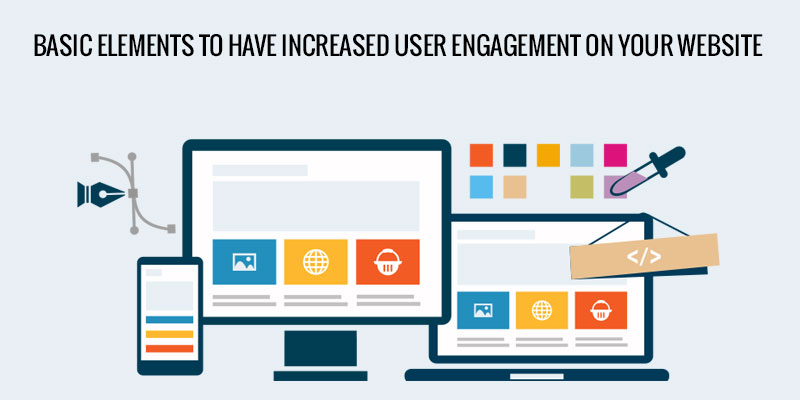 Basic-Elements-To-Have-Increased-User-Engagement-On-Your-Website