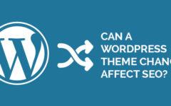 Can A WordPress Theme Change Affect SEO?