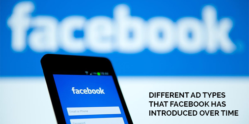 Different-Ad-Types-That-Facebook-Has-Introduced-Over-Time