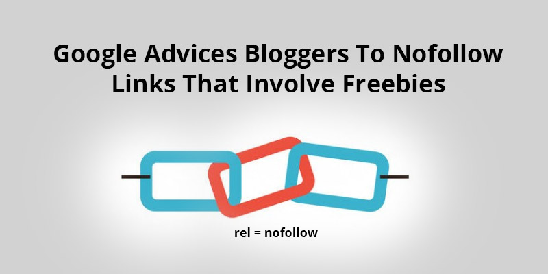 Google-Advices-Bloggers-To-Nofollow-Links-That-Involve-Freebies