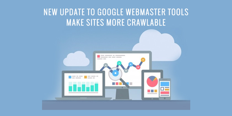 Google Webmaster Tools Update Make Websites More Crawlable