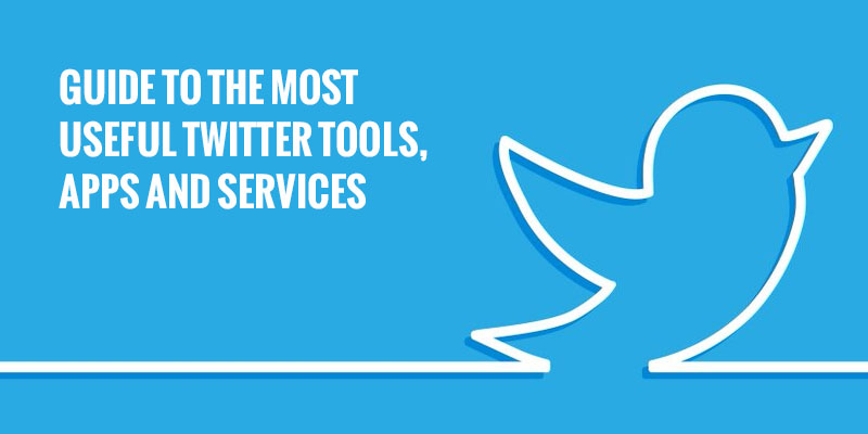 Guide-To-The-Most-Useful-Twitter-Tools-Apps-And-Services