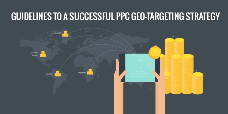 Guidelines-To-A-Successful-PPC-Geo-Targeting-Strategy
