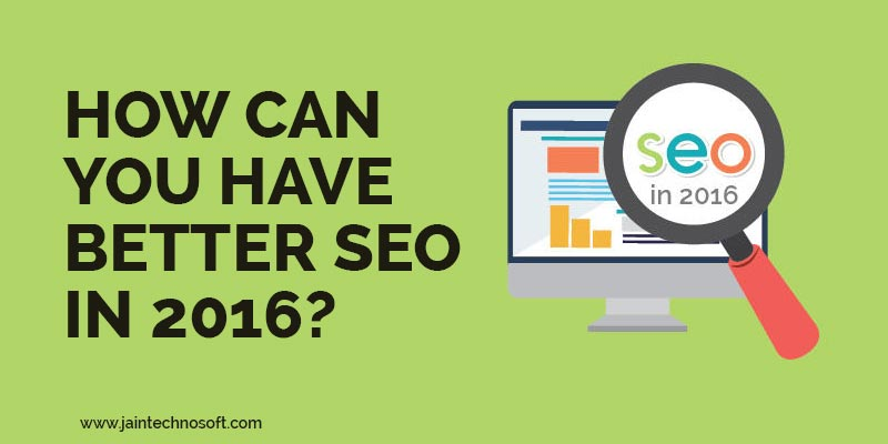 How-Can-You-Have-Better-SEO-In-2016