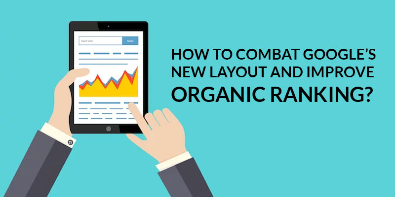 How-To-Combat-Googles-New-Layout-And-Improve-Organic-Ranking