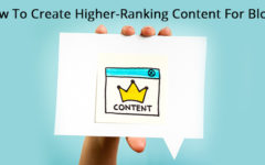 How To Create Higher-Ranking Content For Blogs?
