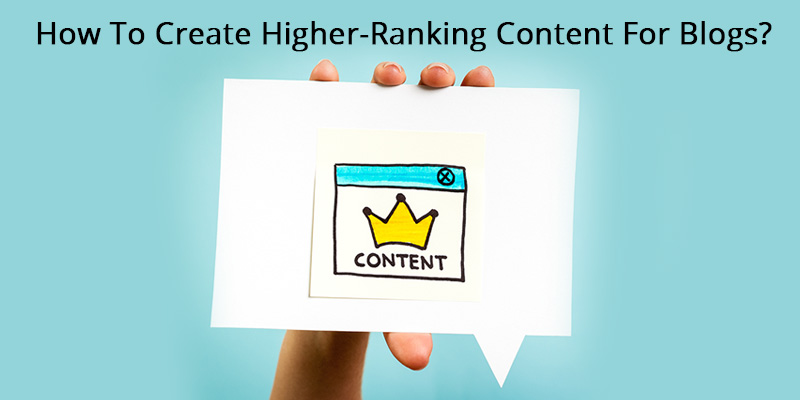 How-To-Create-Higher-Ranking-Content-For-Blogs