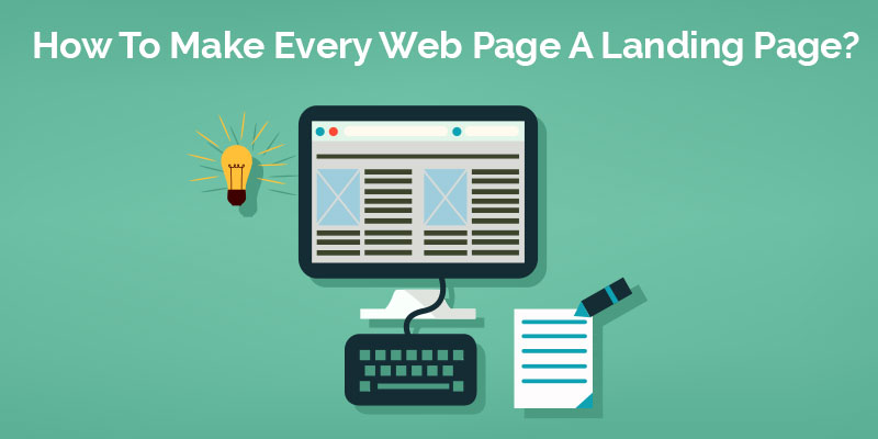 How-To-Make-Every-Web-Page-A-Landing-Page