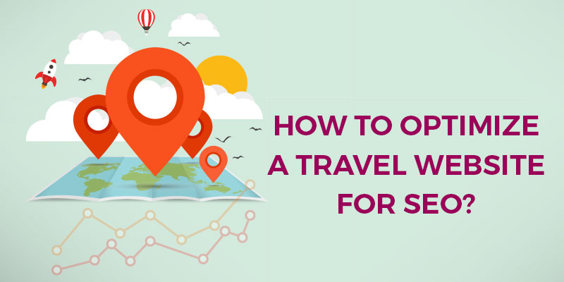 How-To-Optimize-A-Travel-Website-For-SEO