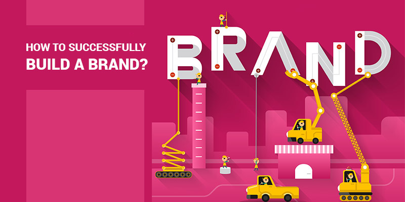 How-To-Successfully-Build-A-Brand