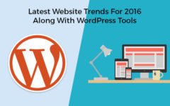 Latest Website Trends For 2016 Along With WordPress Tools