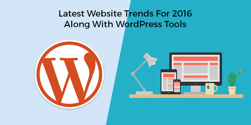 Latest-Website-Trends-For-2016-Along-With-WordPress-Tools