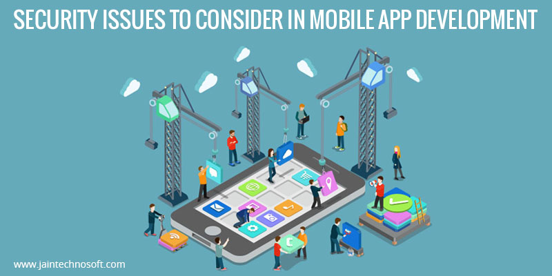 Security-Issues-To-Consider-In-Mobile-App-Development