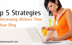 Top 5 Strategies To Keep Visitors Hooked To Your Blog