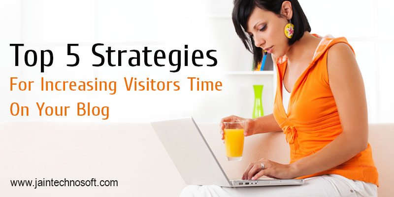 Strategies-For-Increasing-Visitors-Time-on-Blog