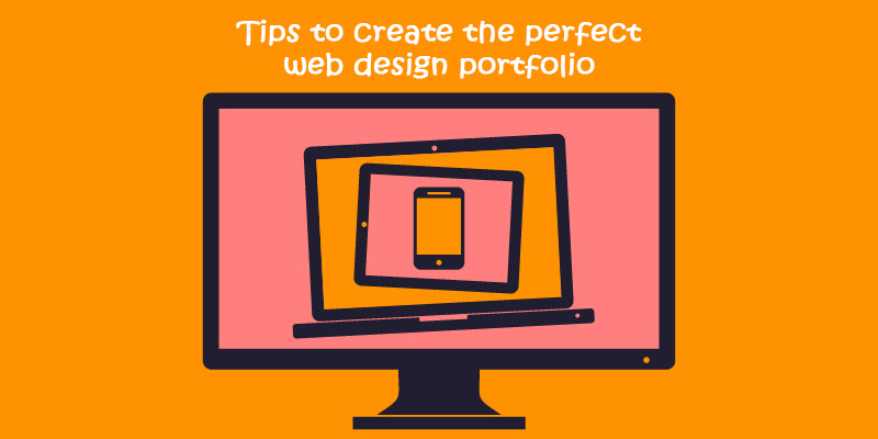 Tips To Create The Perfect Web Design Portfolio