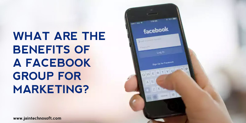 What-Are-The-Benefits-Of-A-Facebook-Group-For-Marketing