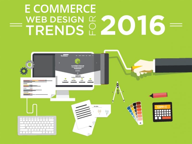 What-Are-The-Latest-Ecommerce-Website-Design-Trends-For-2016