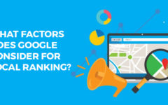 What Factors Does Google Consider For Local Ranking?