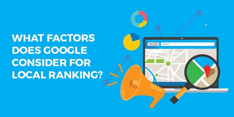 What-Factors-Does-Google-Consider-For-Local-Ranking