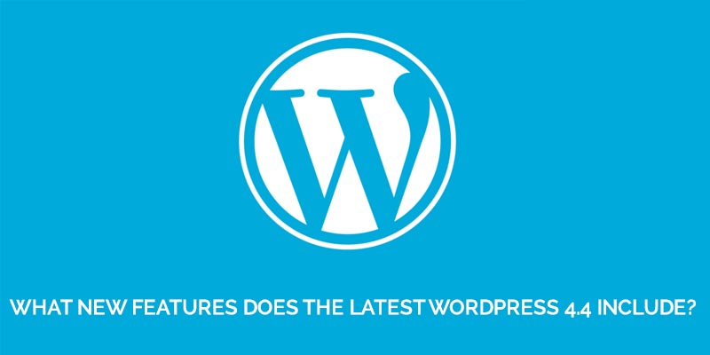 What-New-Features-Does-The-Latest-WordPress-4.4-Include