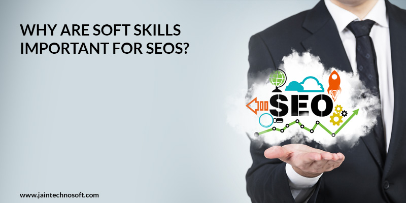 Why-Are-Soft-Skills-Important-For-SEOs