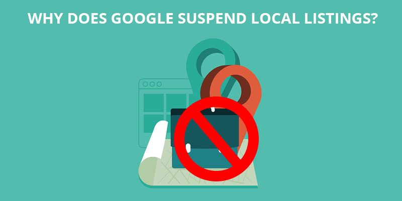 Why-Does-Google-Suspend-Local-Listings