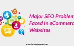 What Are The Major SEO Problems Faced In E-Commerce Websites?