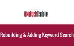 The Wayback Machine Is Updating Itself To Add Keyword Search